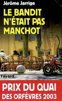 Le bandit n'était pas manchot - JérômeJarrige