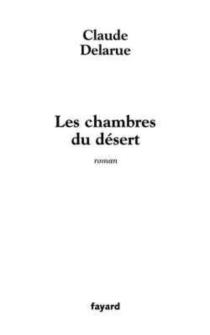 Les chambres du désert - ClaudeDelarue