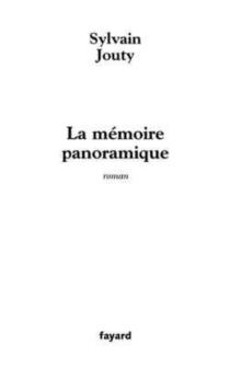 La mémoire panoramique - SylvainJouty