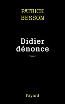 Didier dénonce - PatrickBesson