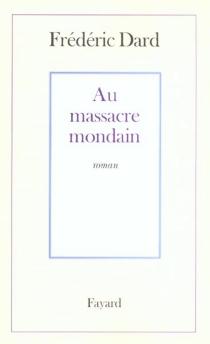 Au massacre mondain - FrédéricDard