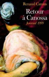 Retour à Canossa, journal 1999 - RenaudCamus