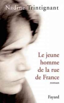 Le jeune homme de la rue de France - NadineTrintignant