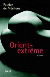 Orient-extrême - Patrice deMéritens