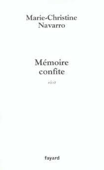 Mémoire confite - Marie-ChristineNavarro