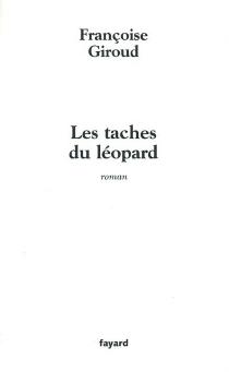 Les taches du léopard - FrançoiseGiroud