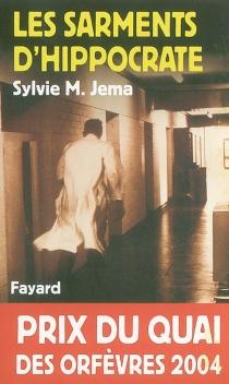 Les sarments d'Hippocrate - Sylvie M.Jema