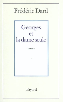 Georges et la dame seule - FrédéricDard