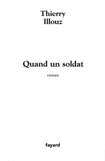 Quand un soldat... - ThierryIllouz