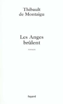 Les anges brûlent - Thibault deMontaigu