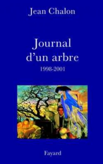 Journal d'un arbre (1998-2001) - Jean Chalon