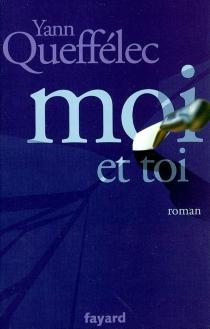 Moi et toi - YannQueffélec