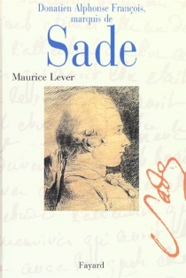 Donatien Alphonse François marquis de Sade - MauriceLever