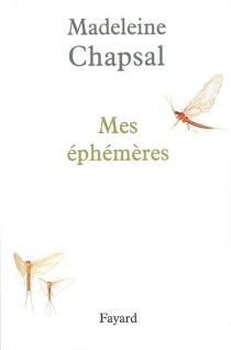 Mes éphémères - MadeleineChapsal