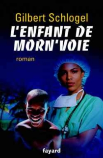 L'enfant de Morn'Voie : une enquête du Dr Ludovic Hébert - GilbertSchlogel