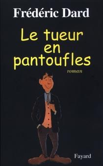 Le tueur en pantoufles - FrédéricDard