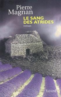 Le sang des Atrides - PierreMagnan