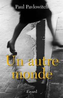Un autre monde - Paul Pavlowitch