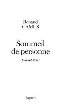 Sommeil de personne : journal de l'année 2001 - RenaudCamus