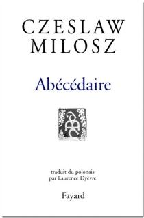 L'abécédaire - CzeslawMilosz