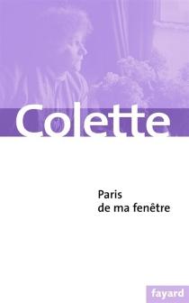 De ma fenêtre - Colette