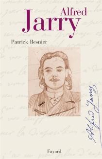 Alfred Jarry - PatrickBesnier