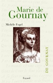 Marie de Gournay, femme savante - MichèleFogel