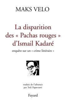 La disparition des pachas rouges : enquête sur un crime littéraire - MaksVelo