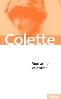 A mon amie Valentine - Colette