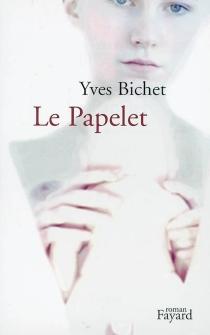 Le papelet - YvesBichet