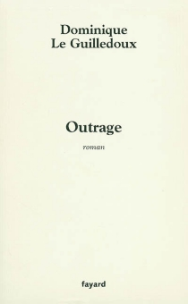 Outrage - Dominique Le Guilledoux