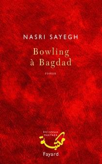 Bowling à Bagdad - Nasri  al-Sayig