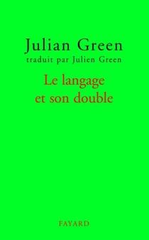 Le langage et son double - JulienGreen