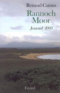 Rannoch Moor : journal 2003 - RenaudCamus