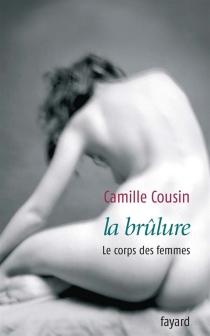 La brûlure - CamilleCousin
