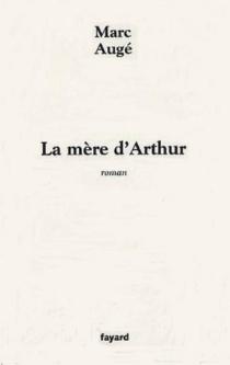 La mère d'Arthur - MarcAugé