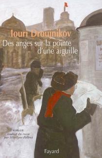 Des anges sur la pointe d'une aiguille - Iouri IlitchDroujnikov