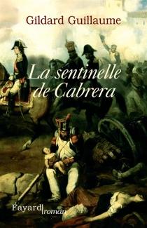 La sentinelle de Cabrera - GildardGuillaume