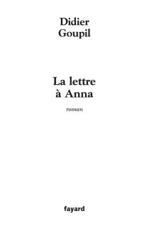 La lettre à Anna - DidierGoupil