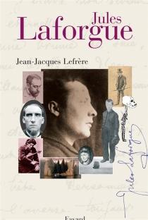 Jules Laforgue - Jean-JacquesLefrère
