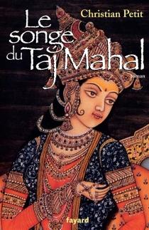 Le songe du Taj Mahal - ChristianPetit