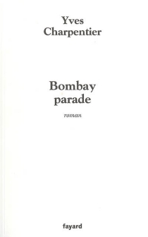 Bombay parade - Yves Charpentier