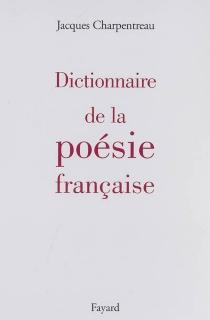 Dictionnaire de la poésie française - JacquesCharpentreau