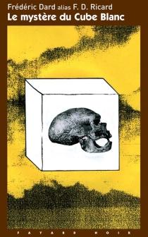 Le mystère du cube blanc - FrédéricDard