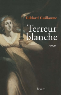 Terreur blanche - Gildard Guillaume