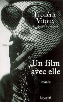 Un film avec elle - FrédéricVitoux
