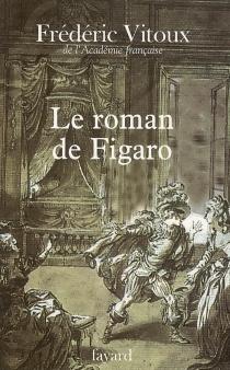 Le roman de Figaro - FrédéricVitoux