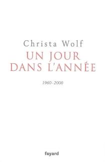 Un jour dans l'année : 1960-2000 - ChristaWolf