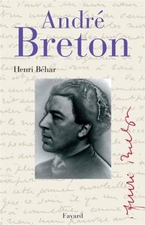 André Breton : le grand indésirable - HenriBéhar