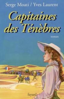Capitaines des ténèbres - YvesLaurent